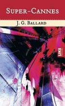J.G. Ballard, Super-Cannes